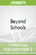 Beyond Schools