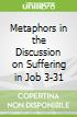 Metaphors in the Discussion on Suffering in Job 3-31