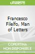 Francesco Filelfo, Man of Letters