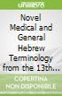 Novel Medical and General Hebrew Terminology from the 13th Century