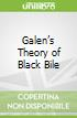 Galen's Theory of Black Bile