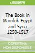 The Book in Mamluk Egypt and Syria 1250-1517