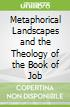 Metaphorical Landscapes and the Theology of the Book of Job