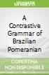 A Contrastive Grammar of Brazilian Pomeranian