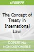 The Concept of Treaty in International Law