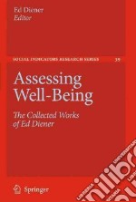 Assessing Well-Being libro in lingua di Diener Ed (EDT)