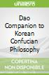 Dao Companion to Korean Confucian Philosophy