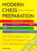 Modern Chess Preparation libro in lingua di Tukmakov Vladimir