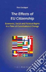 The Effects of Eu Citizenship libro in lingua di Goudappel Flora