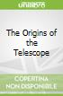 The Origins of the Telescope
