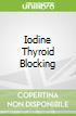 Iodine Thyroid Blocking