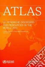 Atlas of Headache Disorders and Resources in the World 2011 libro in lingua di World Health Organization (COR)