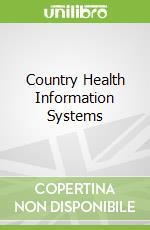 Country Health Information Systems libro in lingua di World Health Organization (COR)