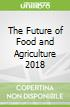 The Future of Food and Agriculture 2018