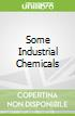 Some Industrial Chemicals
