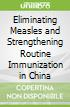 Eliminating Measles and Strengthening Routine Immunization in China