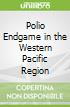Polio Endgame in the Western Pacific Region