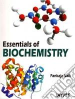 Essentials of Biochemistry libro in lingua di Naik Pankaja Ph.D., Bulakh P. M. (FRW)