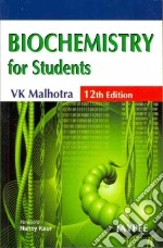 Biochemistry for Students libro in lingua di Malhotra V. K. Ph.D., Kaul Nancy (FRW)