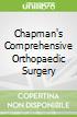Chapman's Comprehensive Orthopaedic Surgery