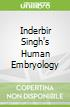 Inderbir Singh's Human Embryology
