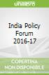 India Policy Forum 2016-17