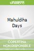 Mahuldiha Days