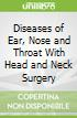 Diseases of Ear, Nose and Throat With Head and Neck Surgery