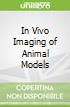 In Vivo Imaging of Animal Models