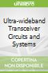 Ultra-wideband Transceiver Circuits and Systems