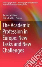 The Academic Profession in Europe libro in lingua di Kehm Barbara M. (EDT), Teichler Ulrich (EDT)