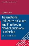 Transnational Influences on Values and Practices in Nordic Educational Leadership