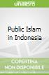 Public Islam in Indonesia