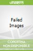 Failed Images