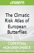 The Climatic Risk Atlas of European Butterflies