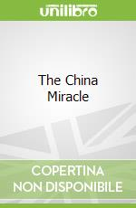 The China Miracle libro in lingua di Lin Justin Yifu, Fang Cai, Zhou Li, Cai Fang, Li Zhou