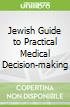 Jewish Guide to Practical Medical Decision-making