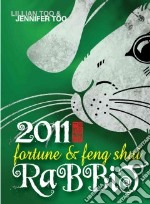 Fortune & Feng Shui Rabbit 2011 libro in lingua di Too Lillian, Too Jennifer
