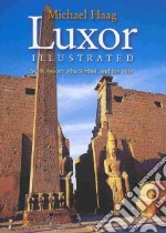 Luxor Illustrated libro in lingua di Haag Michael