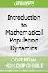 Introduction to Mathematical Population Dynamics