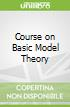 Course on Basic Model Theory