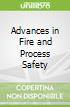 Advances in Fire and Process Safety
