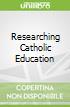 Researching Catholic Education