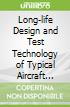 Long-life Design and Test Technology of Typical Aircraft Structures