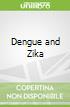Dengue and Zika