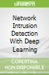 Network Intrusion Detection With Deep Learning
