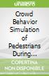 Crowd Behavior Simulation of Pedestrians During Evacuation Process