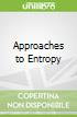 Approaches to Entropy