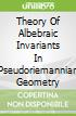 Theory Of Albebraic Invariants In Pseudoriemannian Geometry