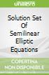 Solution Set Of Semilinear Elliptic Equations